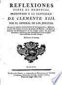 Reflexiones sobre el Memorial presentado à la Santidad de Clemente XIII. por el General de los Jesuitas