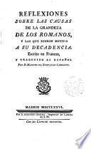 Reflexiones sobre las causas de la grandeza de los romanos y las que dieron motivo a su decadencia