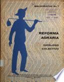 Reforma Agraria: Catálogo Colectivo