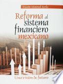 Reforma al sistema financiero mexicano