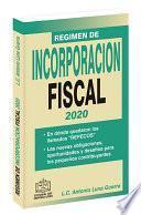 REGIMEN DE INCORPORACION FISCAL 2020