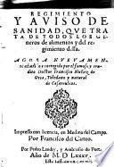 Regimiento y aviso de sanidad, que trata de todos los generos de alimentos y del regimiento della. Agora nuevamente anadido y corregido
