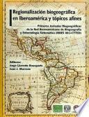 Regionalización biogeográfica en iberoamérica y tópicos afines