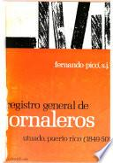 Registro general de jornaleros, Utuado, Puerto Rico (1849-50)