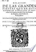 Relacion de las grandes fiestas, que en esta ciudad de Barcelona se han echo, a la canonizacion de su hijo S. Ramon de Penafort