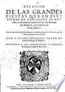 Relacion de las grandes fiestas que en esta ciudad de Barcelona se han echo à la canonizacion de su hijo San Ramon de Peñafort ...