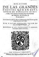 Relacion de las grandes fiestas que en esta ciudad de Barcelona se han hecho à la Canonizacion de su hijo San Ramon de Peñafort. Con un sumario de su vida, muerte y canonizacion, y siete sermones que los Obispos han predicado en ellas
