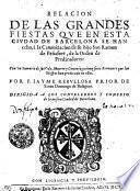 RELACION DE LAS GRANDES FIESTAS QVE EN ESTA CIVDAD DE BARCELONA SE HAN echo, à la Canonizacion de su hijo San Ramon de Peñafort, de la Orden de Predicadores