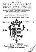 Relacion de los servicios que hizo a su magestad del Rey Felipe II y III, Don Alonso de Sotomayor del Abito de Santiago etc. en los Estados de Flandes, y en las provincias de Chile etc