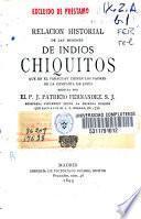 Relación historial de las misiones de Indios Chiquitos que en el Paraguay tienen los padres de la Compañía de Jesús