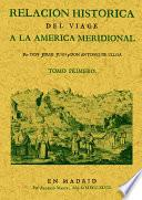 Relación histórica del viage a la América Meridional