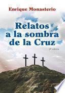 Relatos a la sombra de la Cruz