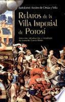 Relatos de la villa imperial de Potosí