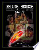 RELATOS ERÓTICOS GAY VOL. 1