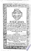 Relicario, y viaje, de Roma, Loreto, y Jerusalen, que hizo, el P. Fr. E. de S. F. ... año de 1682