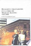Religión y el militarismo en la obra de Marcos Aguinis, 1963-2000