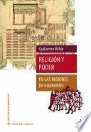 Religión y poder en las misiones de guaraníes
