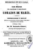 Religiosas en sus casas, ó, Las Hijas del Santísimo e Inmaculado Corazon de María