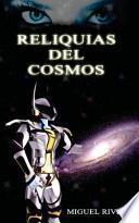 Reliquias del Cosmos / Relics of Cosmos