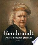 Rembrandt - Pintor, dibujante, grabador - Volumen II