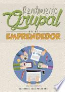 Rendimiento Grupal en el Emprendedor