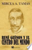 René Guénon y el Centro Del Mundo