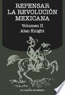 Repensar la Revolución Mexicana (volumen II)