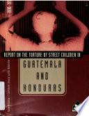Report on the torture of street children in Guatemala and Honduras