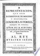 Representacion que haze don Christoval de Moscoso y Montemayor, conde de las Torres, marques de Cullera, señor de la Albufera ... al Rey nuestro señor