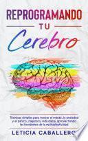 Reprogramando tu cerebro