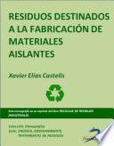Residuos destinados a la fabricación de materiales densos