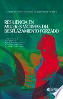 Resiliencia en mujeres víctimas de desplazamiento forzado