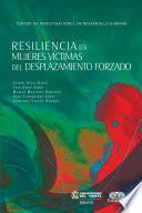 Resiliencia en mujeres víctimas del desplazamiento forzado