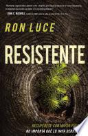 Resistente / Resistant