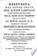 Respuesta Del Señor Abate Don Xavier Lampillas A Los Cargos Recopilados Por El Señor Abate N. N. Sobre El Ensayo Historico-Apologetico De La Literatura Española