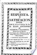Respuesta y satisfacion dada por ... D. J. A. V. y E. Arzobispo de Mexico à los cargos de su residencia por el tiempo que sirviò el virreynato de Nueva España; y sentencias que dimanaron