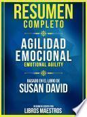 Resumen Completo: Agilidad Emocional (Emotional Agility) - Basado En El Libro De Susan David