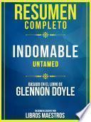 Resumen Completo: Camino A La Sexualidad Natural (Untamed) - Basado En El Libro De Glennon Doyle