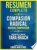 Resumen Completo: Compasión Radical (Radical Compassion) - Basado En El Libro De Tara Brach