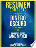 Resumen Completo: Dinero Oscuro (Dark Money) - Basado En El Libro De Jane Mayer