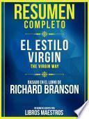 Resumen Completo: El Estilo Virgin (The Virgin Way) - Basado En El Libro De Richard Branson