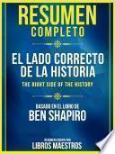 Resumen Completo: El Lado Correcto De La Historia (The Right Side Of The History)