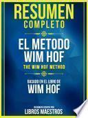 Resumen Completo: El Metodo Wim Hof (The Wim Hof Method) – Basado En El Libro De Wim Hof