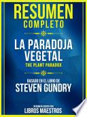 Resumen Completo: La Paradoja Vegetal (The Plant Paradox) - Basado En El Libro De Steven Gundry