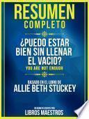 Resumen Completo: ¿Puedo Estar Bien Sin Llenar El Vacio? (You Are Not Enough) - Basado En El Libro De Allie Beth Stuckey