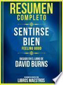Resumen Completo: Sentirse Bien (Feeling Good) - Basado En El Libro De David Burns