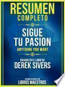 Resumen Completo: Sigue Tu Pasion (Anything You Want) - Basado En El Libro De Derek Sivers