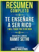 Resumen Completo: Te Enseñaré A Ser Rico (I Will Teach You To Be Rich)