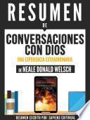Resumen De Conversaciones Con Dios: Una Experiencia Extraordinaria - De Neale Donald Walsch
