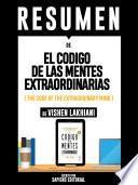 Resumen De El Codigo De Las Mentes Extraordinarias (The Code Of The Extraordinary Mind) - De Vishen Lakhiani